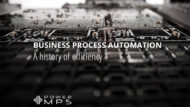Business Process Automation Is A History Of Efficiency