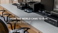How The World Came To Run On Ink And Printing?