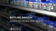 Battling Amazon: Lessons For Ink And Toner Dealers