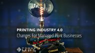 Printing Industry 4.0 – Changes For Managed Print Businesses